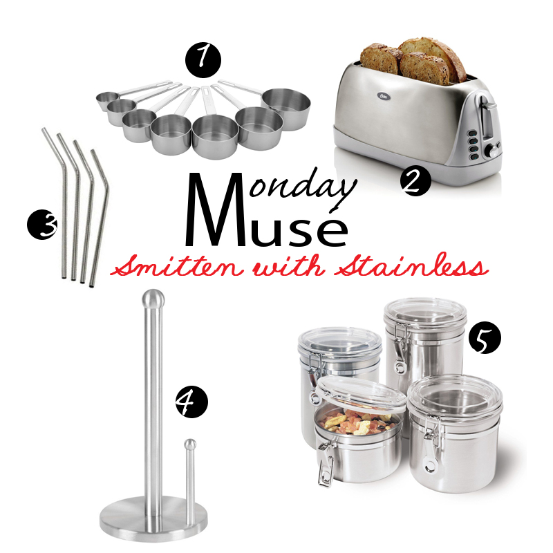 Monday Muse – Smitten with Stainless