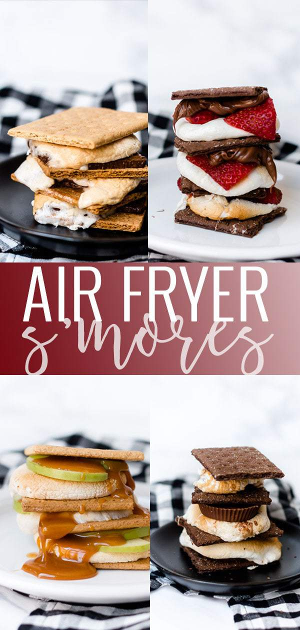 Air Fryer S'mores - Four Ways pin